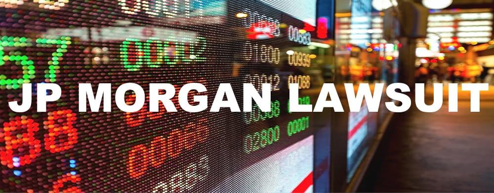 JP MORGAN LAWSUIT BY INVESTOR