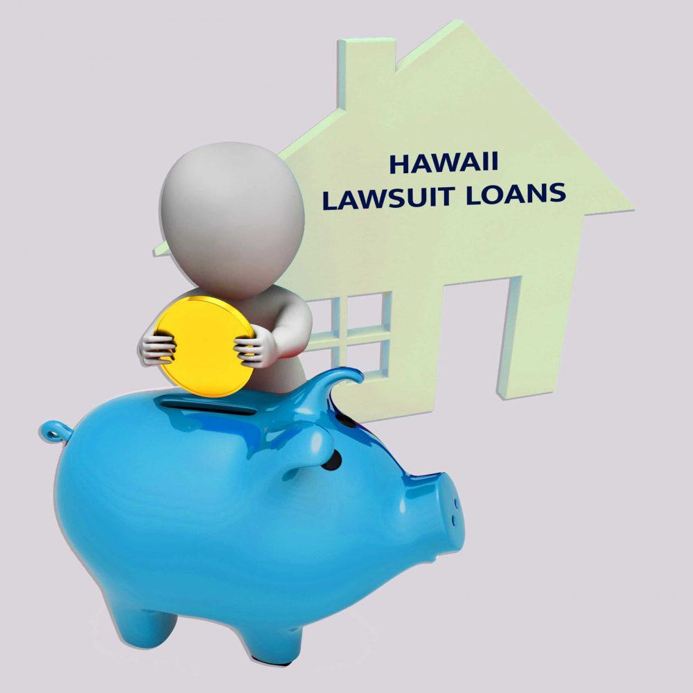 Lawsuit loans in Hawaii